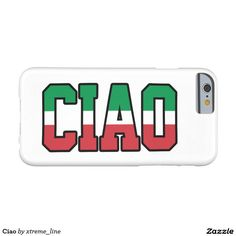 Ciao Italian Barely There iPhone 6 Case. #Italy #Zazzle #Italia