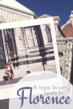 8 Insta Worthy Spots in Florence  Photography in Florence | Florence scenic views | views in Florence | Florence travel tips | Italy vacation | Florence city guide