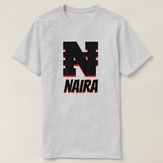 ₦ Nigerian Naira, Grey T-Shirt - tap, personalize, buy right now!