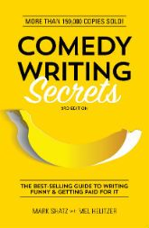 Comedy Writing Secrets: Triple the Funny - This guest post is by Mark Shatz, author of Comedy Writing Secrets 3rd Edition: The Best-Selling Guide to Writing Funny and Getting Paid for It. Mark A. Sh