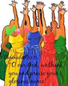 """1 Chronicles 29:13 """"O our God, we thank you and praise your glorious name!"""