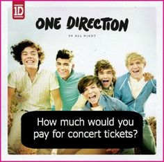 The average cost of a 1D ticket is more than $600