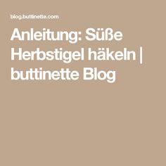 Anleitung: Süße Herbstigel häkeln | buttinette Blog