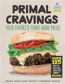 Primal Cravings - Your favorite foods, made Paleo by Brandon and Megan Keatley. #Kobo #eBook