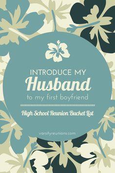 introduce my husband to my first boyfriend • High School Reunion Bucket List from varsityreunions.com