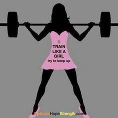 I train like a girl!