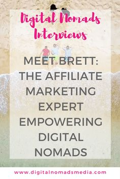 Meet Brett - the affiliate marketing expert empowering digital nomads - digitalnomadsmedia.com