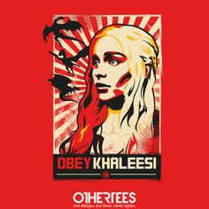 """""""Obey Khaleesi"""" by Tom Trager on sale until 28 July on othertees.com Pin it for a chance at a FREE TEE! #gameofthrones"""