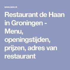 Restaurant de Haan in Groningen - Menu, openingstijden, prijzen, adres van restaurant Amsterdam, Restaurant, Diner Restaurant, Restaurants, Dining