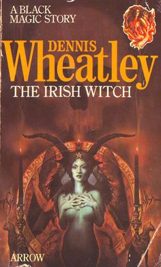 The Irish Witch - Dennis Wheatley. A Black Magic Story