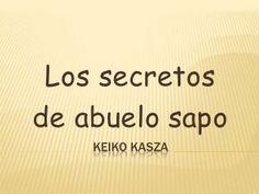 Los secretos del abuelo sapo keiko kasza Fails, Cards Against Humanity, Toad, Grandparent, The Secret, Books, Short Stories