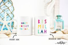 ♥ ABOUT THE ITEM ♥ Dont forget to say Bismillah ~ 10oz Coffee Mug These mugs are made in the UK and are of premium quality and have been printed