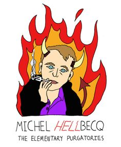 Monsters of Modern Literature - Michel Houellebecq – The Elementary Particles