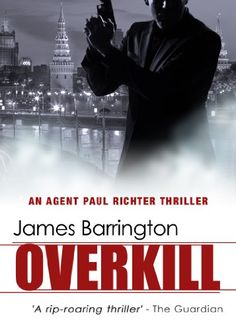 Free Kindle Book For A Limited Time : Overkill by James Barrington