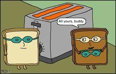 Tanned Bread = Toast!