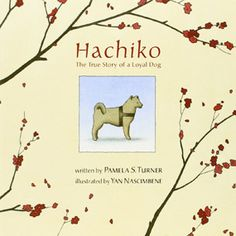 Hachiko: The True Story of a Loyal Dog by Pamela Turner Dog Stories, True Stories, Hachi A Dogs Tale, Teaching Empathy, Hachiko, Loyal Dogs, Real Dog, Dog Books, Waiting For Him