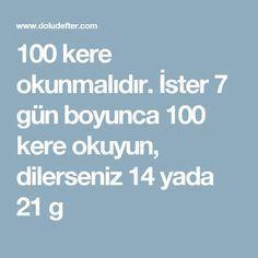 İster 7 gün boyunca 100 kere okuyun, dilerseniz 14 yada 21 g Allah, Pray, Religion, Quotes, Istanbul, Te Amo, Reading, Quotations, Quote