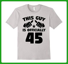 Mens This Guy Is Officially 45 Years Old 45th Birthday T-Shirt XL Silver - Birthday shirts (*Amazon Partner-Link)