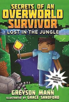 Cover image for Lost in the Jungle: Secrets of an Overworld Survivor, #1