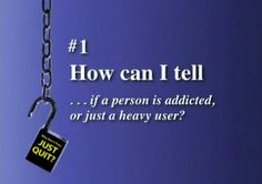 How can I tell . . .  if a person is addicted, or just a heavy user?  (Click image above to view video.) #addiction #recovery #Alanon #AA #WhyDontTheyJustQuit #JoeHerzanek