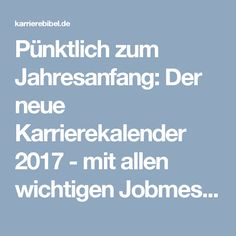 Pünktlich zum Jahresanfang: Der neue Karrierekalender 2017 - mit allen wichtigen Jobmessen im Überblick...  http://karrierebibel.de/karrierekalender-2017/