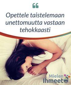 Opettele taistelemaan unettomuutta vastaan tehokkaasti.  Hyvä päivä alkaa #levollisen yön ja riittävien #yöunien jälkeen. Monet ihmiset #kärsivät unettomuudesta, joka voi #pahimmillaan olla hyvin turhauttavaa ja #ongelmallista.