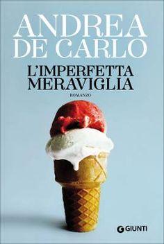 """""""L'imperfetta meraviglia"""", due chiacchiere con Andrea De Carlo"""