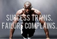 Success Trains. Failure Complains. Find out how to keep yourself motivated to push forward.  http://fitnessinsane.com/motivation/maintaining-your-motivation-to-exercise/