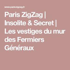 Paris ZigZag   Insolite & Secret   Les vestiges du mur des Fermiers Généraux