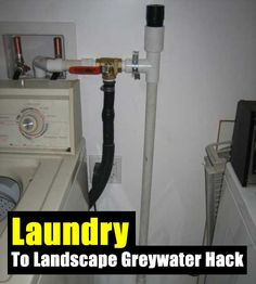 Laundry To Landscape Grey-water Hack - SHTF Preparedness