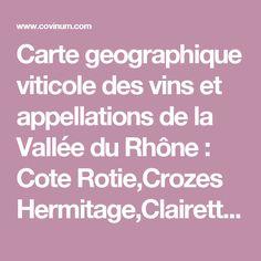 Carte geographique viticole des vins et appellations de la Vallée du Rhône : Cote Rotie,Crozes Hermitage,Clairette de Die,Saint Joseph,Cotes du Rhone,Château Grillet,Chateauneuf du pape,Condrieu,Hermitage,Gigondas,Vacqueyras - Covinum.com