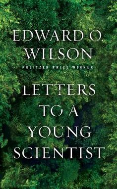 Pulitzer Prize-winning biologist Wilson imparts the wisdom of his storied career to the next generation.