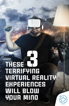 fb6e999da01 These 3 Terrifying Virtual Reality Experiences Will Blow your Mind