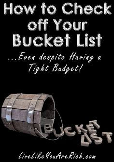 How to Check off Your Bucket List on a Tight Budget #LiveLikeYouAreRich