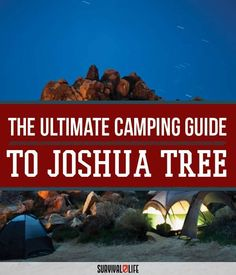 Joshua Tree Camping   The Best Place For Outdoor Camping by Survival Life at http://survivallife.com/2015/08/26/joshua-tree-camping/