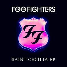 Musical Quickie: Saint Cecilia EP – Foo Fighters   Radio Not Found