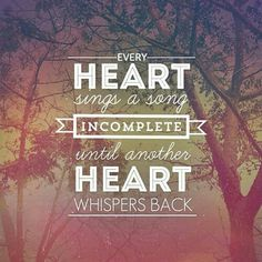 Every heart sings a song incomplete until another heart whispers back❤️ Inspirational Words Of Wisdom, Motivational Messages, Positive Words, Positive Quotes, Love And Romance Quotes, Entrepreneur, Worth Quotes, Kindness Quotes, Songs To Sing