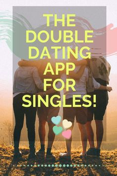 Meet the Double Dating App For Singles - The Dating Directory