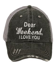 Look what I found on #zulily! Gray 'Dear Weekend I Love You' Baseball Cap #zulilyfinds