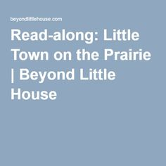 Read-along: Little Town on the Prairie   Beyond Little House