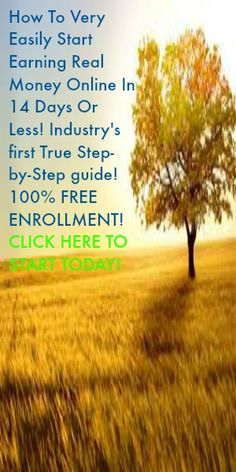 How To Very Easily Start Earning Real Money Online In 14 Days Or Less!Industry,s First true Step-By-step Guide!100% FREE ENROLLMENT!CLICK HERE TO START TODAY! http://starelite.sitesuite.com/14day-to-success