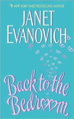 Back to the Bedroom by Janet Evanovich - HarperCollins