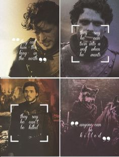 They call him the king in the north. They say he can turn into a wolf when he wants. They say he can't be killed. Anyone can be killed.