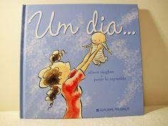 """""""Um Dia… é um livro que fala daquilo que é essencial: a vida, o amor e o tempo que passa."""" «Um Dia… é uma história e uma declaração de amor. Talvez o livro que mães de várias partes do mundo escreveriam para seus filhos.»"""