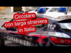 ATTENTI A GUIDARE CON TARGA STRANIERA IN ITALIA... Italia