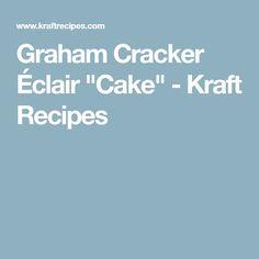 """Graham Cracker Éclair """"Cake"""" - Kraft Recipes"""