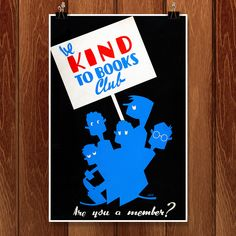 Be kind to books club Are you a member? Created by artist Arlingtion Gregg as a color silkscreen. Published by Chicago, IL WPA Illinois Art Project, August Poster showing a group of children with their book club banner. Wpa Posters, Library Posters, Reading Posters, Printable Quotes, Printable Art, Cincinnati Library, Framed Art Prints, Poster Prints, Works Progress Administration