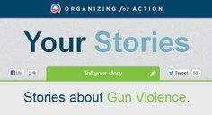 An e-mail from BarackObama.com invites people to share their gun violence stories and reasons for supporting stronger gun control measures. Shouldn't Obama also be asking for SELF-DEFENSE stories?