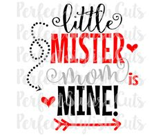Little Mister Mom Is Mine SVG DXF EPS png by PerfectStylishCuts