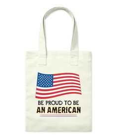 Be Proud To Be An American. - BE PROUD TO BE AN AMERICAN Products from SURAMA FASHION | Teespring
